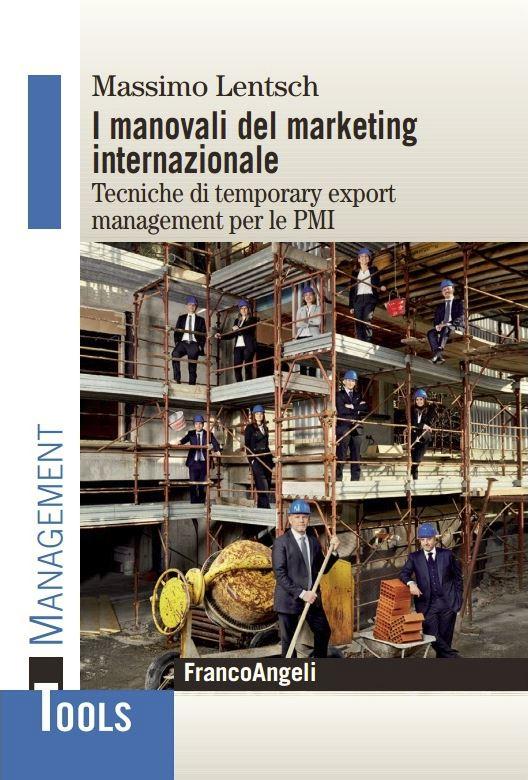 I Manovali del Marketing Internazionale_Massimo Lentsch