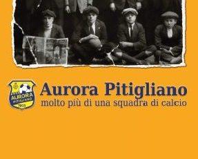 Aurora Pitigliano, molto di più che una squadra di calcio