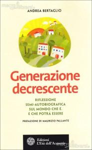 generazione-decrescente-riflessione-semi-autobiografica-sul-mondo-che-e-e-che-potra-essere-libro-65252