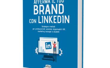 """""""Afferma il tuo brand su Linkedin"""" in libreria da oggi"""